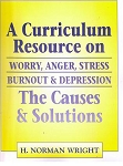 Curriculum Resource: Worry, Anger, Stress, Burnout & Depression