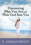 Discovering Who You Are and How God Sees You
