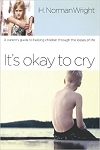 It's Okay to Cry: A Parent's Guide to Helping Children Through the Losses of Life