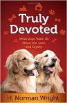 Truly Devoted - What Dogs Teach us About Love, Life & Loyalty
