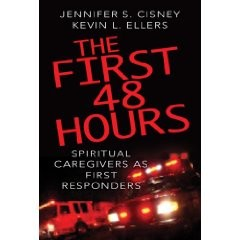 The First 48 Hours: Spiritual Caregivers as First Responders